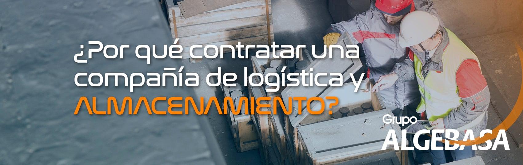 ¿Por qué contratar una compañía de logística y almacenamiento__banner
