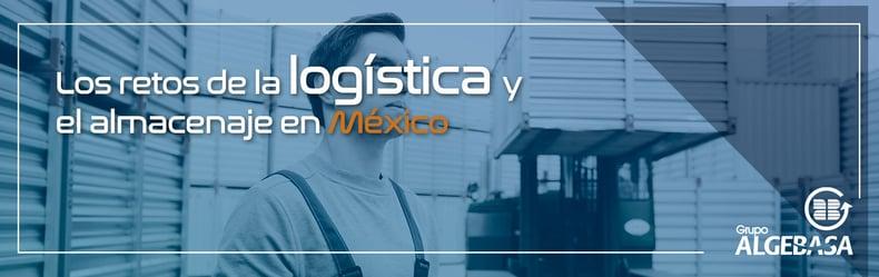 Los-retos-de-la-logistica-y-el-almacenaje-en-Mexico_BLOG